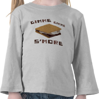 Gimme S more Tshirt