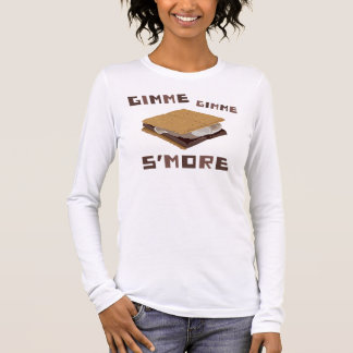 Gimme S'more Long Sleeve T-Shirt