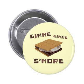 Gimme S'more Pinback Button