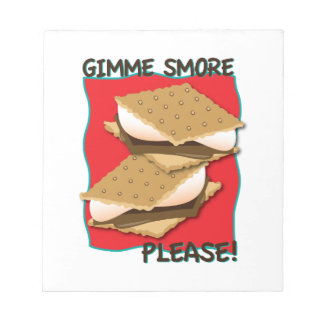 Gimme Smore Please! Note Pads