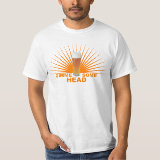 Gimme Some Head Beer Shirt