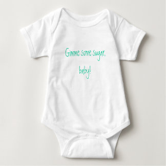 Gimme some sugar, baby! baby bodysuit