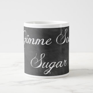 Gimme Some Sugar•Black Chalkboard Giant Coffee Mug