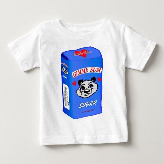 Gimme Sum Sugar! Baby T-Shirt