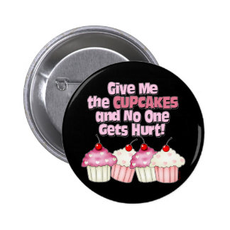 Gimme the Cupcakes Pinback Button