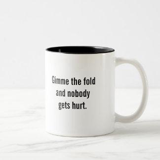 """""""Gimme the fold"""" coffee mug"""