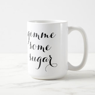 Gimme un poco de taza del azúcar