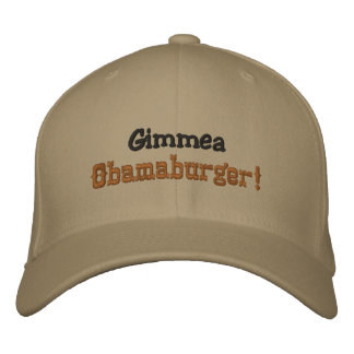 Gimmea Obamaburger! Hat Embroidered Hat