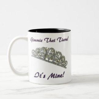 ¡Gimmie que tiara! ¡Es la mía! Tazas De Café
