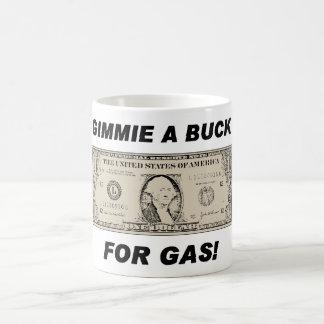 Gimmie un dólar para la taza del gas