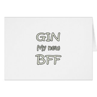Gin My New BFF Greeting Card