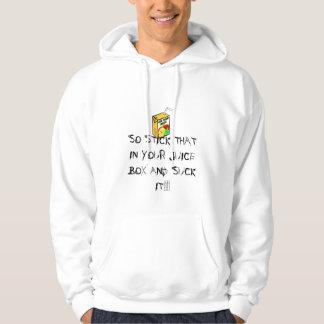 GinandJuiceBox1, SO STICK THAT IN YOUR JUICE BO... Sweatshirt