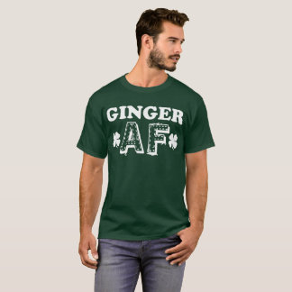 Ginger Af Saint Patricks Day T-Shirt