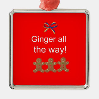 Ginger all the way! square metal christmas ornament