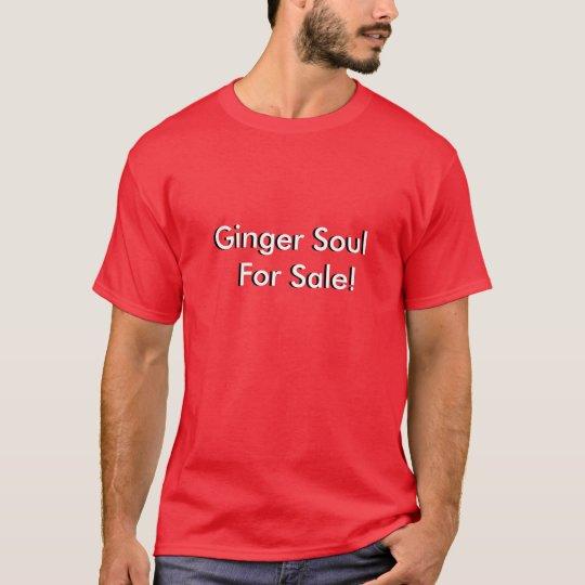 Ginger Soul   For Sale!, Ginger Soul  For Sale! T-Shirt
