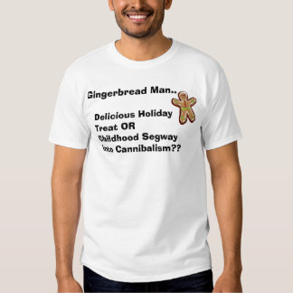 Gingerbread Man, Delicious Holiday Treat... T Shirt