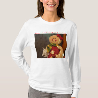 Gingerbreadwoman, Grandmas Are Better Than Sant... T-Shirt