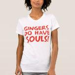 Gingers Do Have Souls Tee Shirts