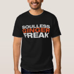 Gingers don't have souls shirt