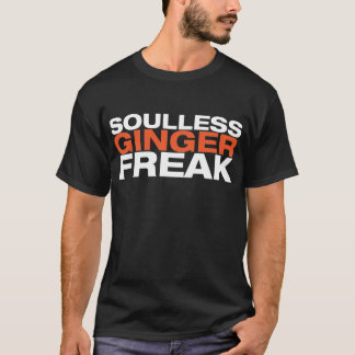 Gingers don't have souls T-Shirt