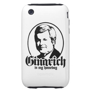 GINGRICH IS MY HOMEBOY TOUGH iPhone 3 CASE