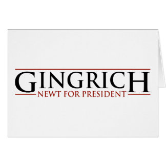 Gingrich - Newt for Presidnet Card