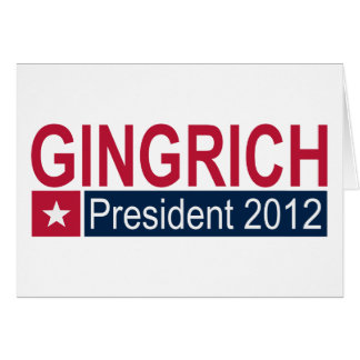 Gingrich President 2012 Greeting Card
