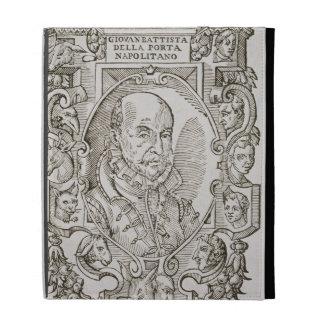 Giovanni Battista della Porta (1535-1615) from his iPad Folio Cases