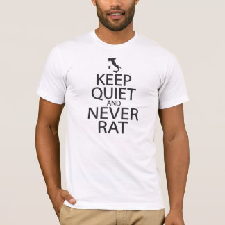 GIOVANNI PAOLO KEEP QUIET AND NEVER RAT T-Shirt