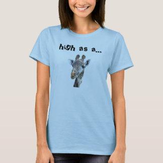 giraffe final f, high as a... - Customized T-Shirt