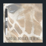 """Giraffe Nature Photo   Inspirational Quotes Dry Erase Board<br><div class=""""desc"""">Wildlife photography inspirational dry erase board for giraffe lovers- Close up photo of cute giraffe face showcases the soulful eyes and beautiful, genuine fur giraffe pattern. In browns and golds of course. African Giraffa camelopardalis picture. Reads STAND TALL AND REACH FOR THE SKY at the bottom in whimsical, handwritten looking...</div>"""
