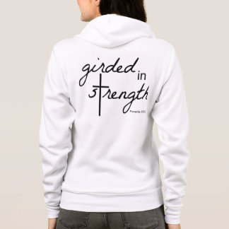 Girded in Strength Proverbs 31:17 hoodie