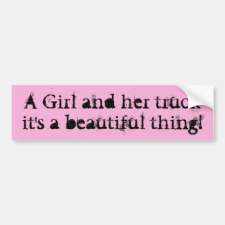 Girl and Her Truck, Beautiful Thing Bumper Sticker