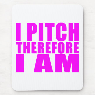 Girl Baseball Pitchers : I Pitch Therefore I Am Mouse Pad