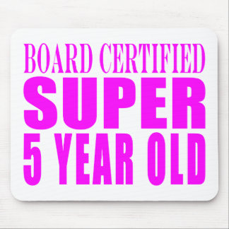 Girl Birthdays Board Certified Super Five Year Old Mousepad