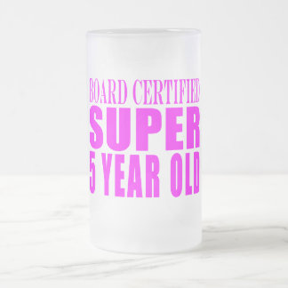 Girl Birthdays Board Certified Super Five Year Old 16 Oz Frosted Glass Beer Mug