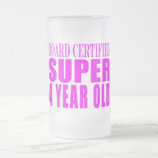Girl Birthdays Board Certified Super Four Year Old Frosted Glass Beer Mug