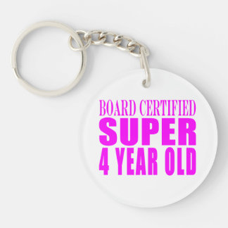 Girl Birthdays Board Certified Super Four Year Old Keychain