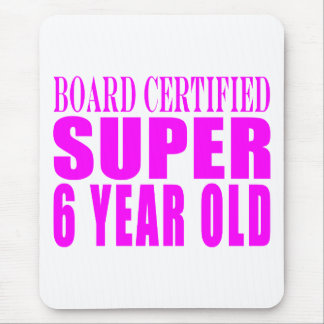 Girl Birthdays Board Certified Super Six Year Old Mouse Pad