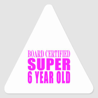 Girl Birthdays Board Certified Super Six Year Old Triangle Stickers