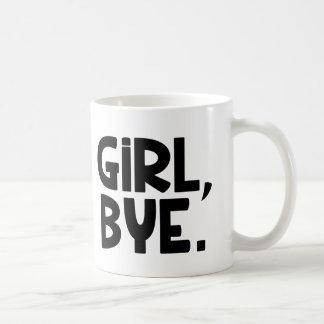 Girl Bye funny mug