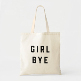 Girl, Bye | Quote Tote Bag