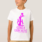 GIRL COON HUNTING T-Shirt