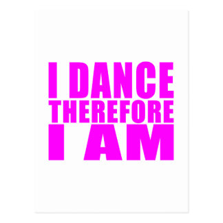 Girl Dancers : I Dance Therefore I Am Postcard
