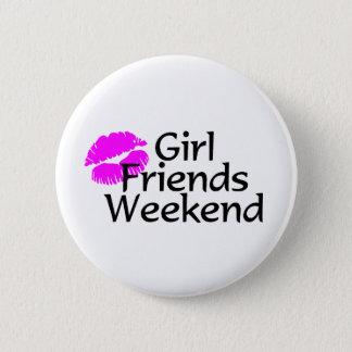 Girl Friends Weekend Pinback Button