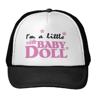 Girl I m a Baby Doll Trucker Hats