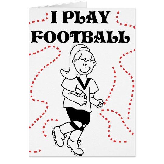 Girl I Play Football Card