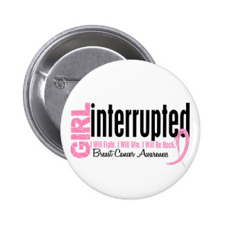 Girl Interrupted 1 Breast Cancer Pin
