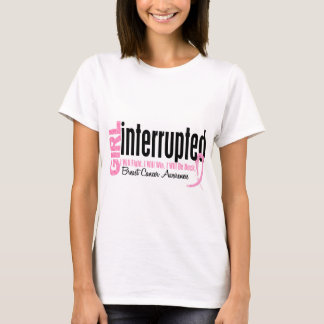 Girl Interrupted 1 Breast Cancer T-Shirt
