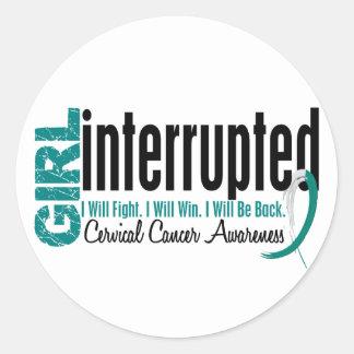 Girl Interrupted 1 Cervical Cancer Round Sticker
